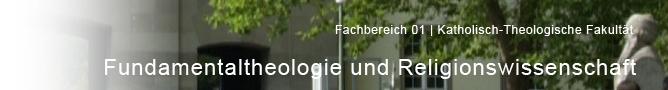FB 01 - Katholisch-theologische Fakultaet -  Fundamentaltheologie und Religionswissenschaft